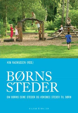 : Børns steder : om børns egne steder og voksnes steder til børn