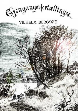 Vilhelm Bergsøe: Gjengangerfortællinger
