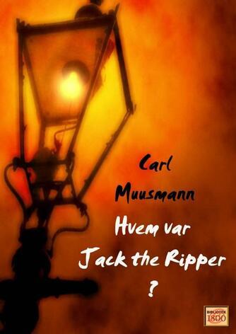 Carl Muusmann: Hvem var Jack the Ripper?