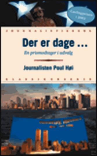 Poul Høi: Der er dage - : en prismodtager i udvalg