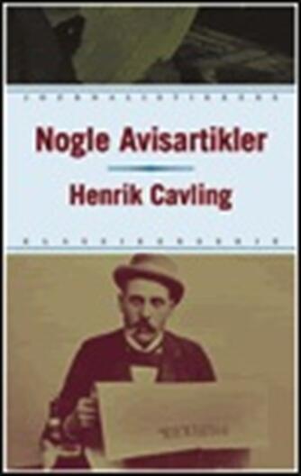 Henrik Cavling: Nogle Avisartikler