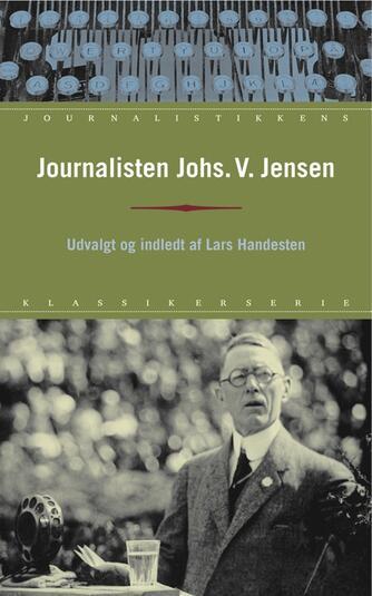 Johannes V. Jensen (f. 1873): Journalisten Johs. V. Jensen