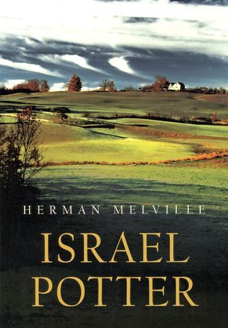 Herman Melville: Israel Potter