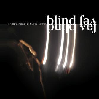 Steen Harvig: Blind vej