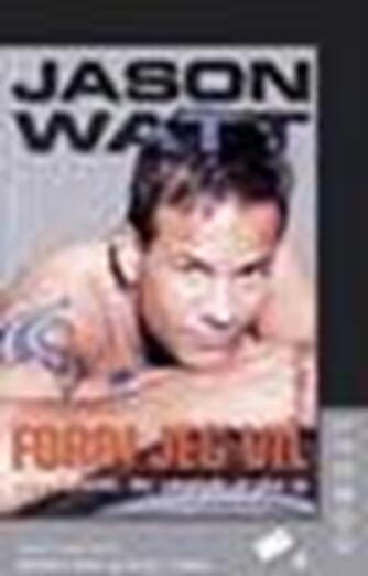 Jason Watt: Fordi jeg vil