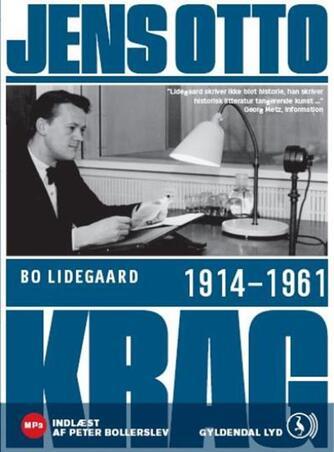 Bo Lidegaard: Jens Otto Krag : 1914-1961