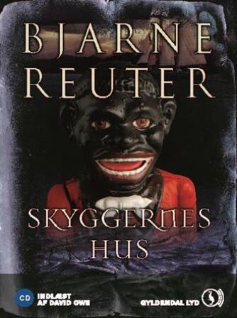 Bjarne Reuter: Skyggernes hus