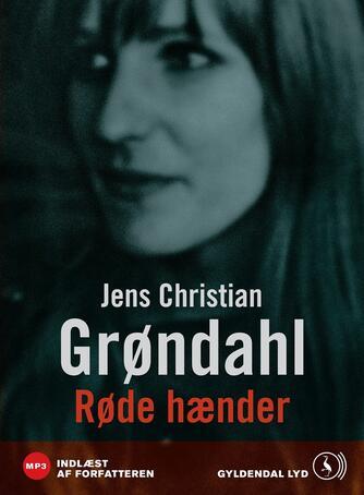Jens Christian Grøndahl: Røde hænder