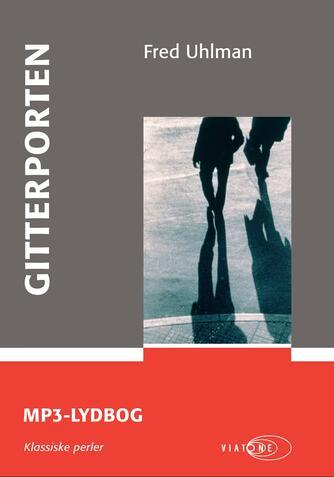 Fred Uhlman: Gitterporten