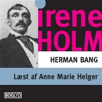 Herman Bang: Irene Holm