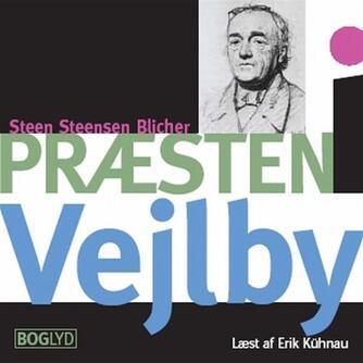 Steen Steensen Blicher (f. 1782): Præsten i Vejlby
