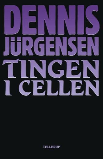 Dennis Jürgensen: Tingen i cellen
