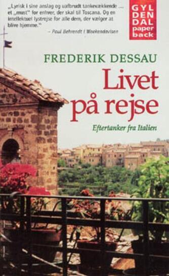 Frederik Dessau: Livet på rejse : eftertanker fra Italien