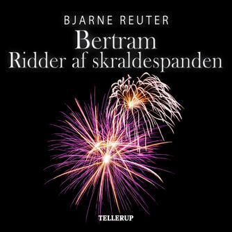 Bjarne Reuter: Ridder af skraldespanden