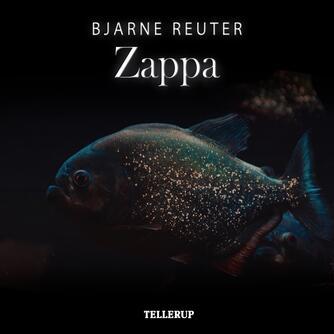 Bjarne Reuter: Zappa