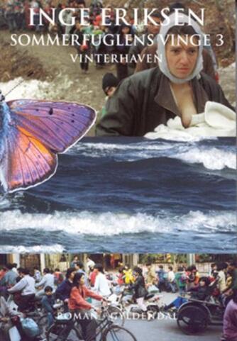Inge Eriksen (f. 1935): Sommerfuglens vinge. 3, Vinterhaven