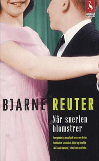 Bjarne Reuter: Når snerlen blomstrer. 1, Efterår '63