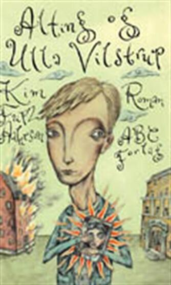 Kim Fupz Aakeson: Alting og Ulla Vilstrup