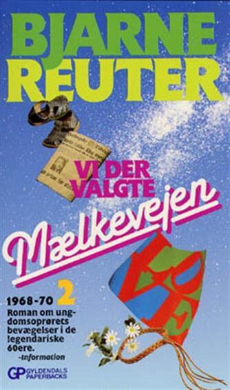 Bjarne Reuter: Vi der valgte mælkevejen. 2