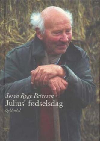 Søren Ryge Petersen: Julius' fødselsdag - og andre historier