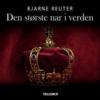 Bjarne Reuter: Den største nar i verden