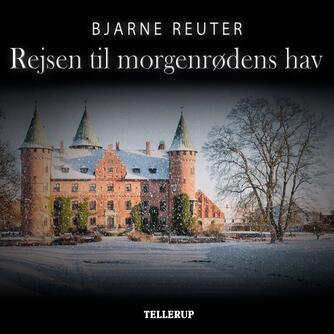 Bjarne Reuter: Rejsen til Morgenrødens Hav