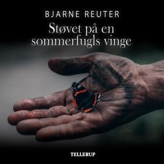 Bjarne Reuter: Støvet på en sommerfugls vinge