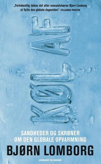 Bjørn Lomborg: Køl af : sandheder og skrøner om den globale opvarmning