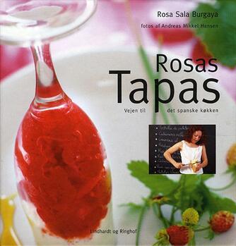 Rosa Sala Burgaya: Rosas tapas : vejen til det spanske køkken