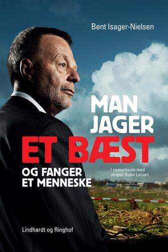 Bent Isager-Nielsen, Jesper Stein Larsen: Man jager et bæst og fanger et menneske
