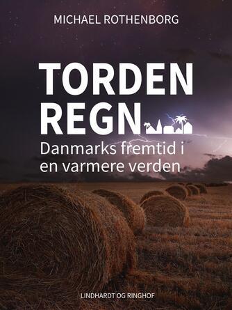 Michael Rothenborg: Tordenregn : Danmarks fremtid i en varmere verden