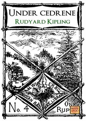 Rudyard Kipling: Under cedrene