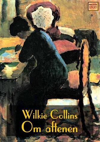 Wilkie Collins: Om aftenen