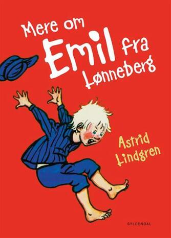 Astrid Lindgren: Mere om Emil fra Lønneberg