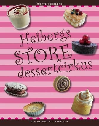 Morten Heiberg: Heibergs store dessertcirkus