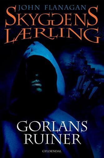 John Flanagan: Gorlans ruiner