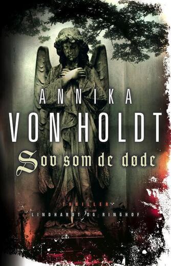 Annika von Holdt: Sov som de døde : thriller