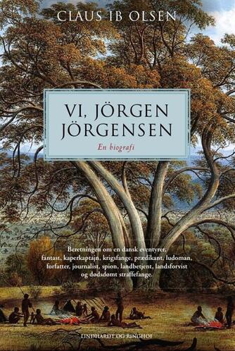 Claus Ib Olsen (f. 1943): Vi, Jörgen Jörgensen : en biografi
