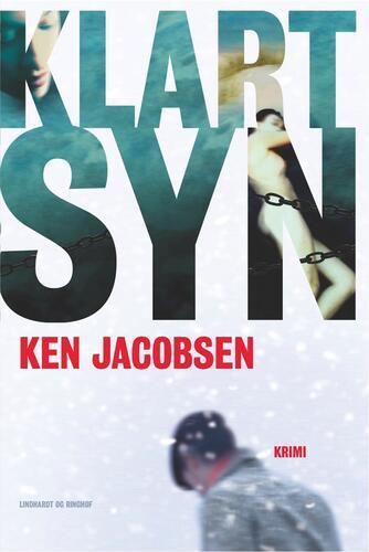 Ken Jacobsen (f. 1960): Klart syn : krimi