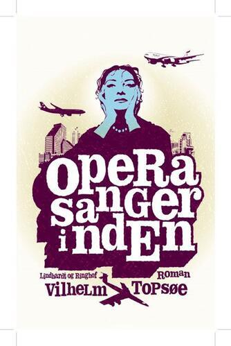 Vilhelm Topsøe (f. 1944): Operasangerinden : roman
