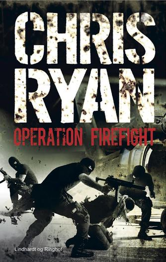 Chris Ryan (f. 1961): Operation Firefight
