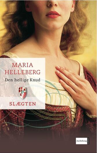 Maria Helleberg: Den hellige Knud