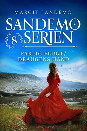 Margit Sandemo: Farlig flugt : Draugens hånd