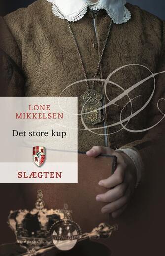 Lone Mikkelsen (f. 1954): Det store kup