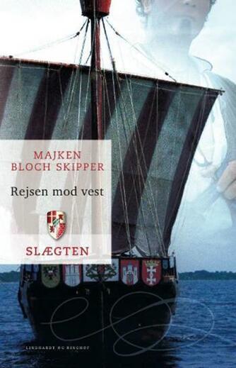 Majken Bloch Skipper: Rejsen mod vest
