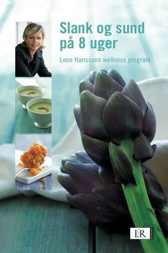 Lene Hansson: Slank og sund på 8 uger : Lene Hanssons wellness program