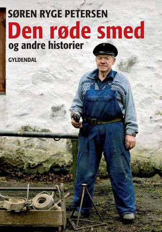 Søren Ryge Petersen: Den røde smed og andre historier