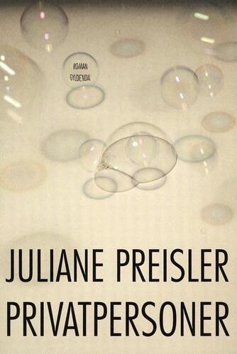Juliane Preisler: Privatpersoner : roman