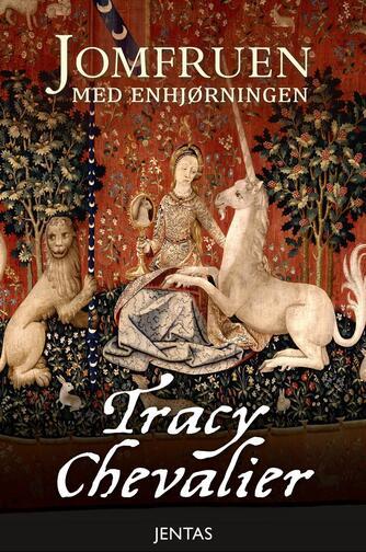 Tracy Chevalier: Jomfruen med enhjørningen