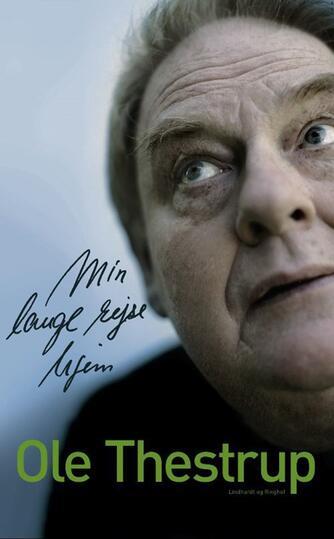 Ole Thestrup, Yngve Rasmussen: Min lange rejse hjem